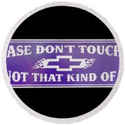 Don't Touch My Car Round Beach Towel