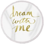 Dream With Me Gold- Art By Linda Woods Round Beach Towel