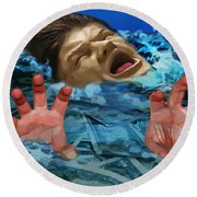 Drowning In Wealth Round Beach Towel