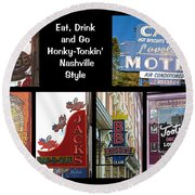 Eat, Drink And Go Honky-tonkin' Nashville Style Round Beach Towel