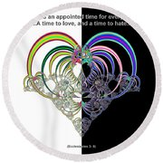 Ecclesiastes 3 A Time To Love And A Time To Hate Fractal Round Beach Towel