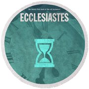 Ecclesiastes Books Of The Bible Series Old Testament Minimal Poster Art Number 21 Round Beach Towel