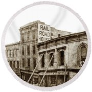 Effects Of The Earthquake, Oct. 21, 1868 Railroad House, Caly St Round Beach Towel
