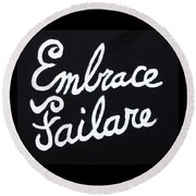 Embrace Failare Round Beach Towel