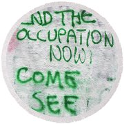 End The Occupation Now Round Beach Towel