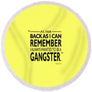 Ever Since I Can Remember Round Beach Towel