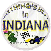 Everything's Better In Indiana Round Beach Towel