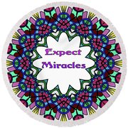 Expect Miracles 2 Round Beach Towel