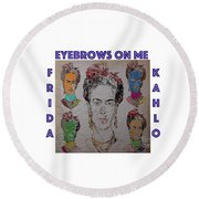 Eyebrows On Me Round Beach Towel