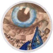 Eyes Shall Be Opened Round Beach Towel