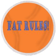Fat Rules Round Beach Towel