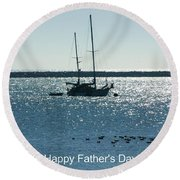 Father's Day Card - Peaceful Bay Round Beach Towel