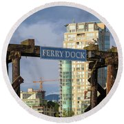 Ferry Dock At Granville Island In Vancouver Bc Closeup Round Beach Towel
