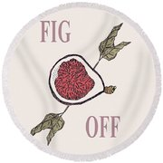 Fig Off Round Beach Towel