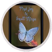 Find Joy In Small Things Round Beach Towel