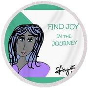 Find Joy In The Journey Round Beach Towel