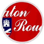 Flag Of Baton Rouge Round Beach Towel