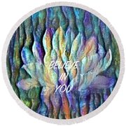 Floating Lotus - I Believe In You Round Beach Towel