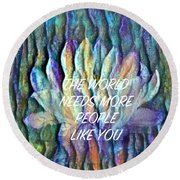 Floating Lotus - The World Needs You Round Beach Towel