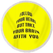 Follow Your Heart And Brain 5484.02 Round Beach Towel