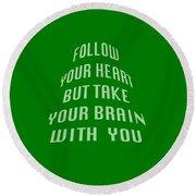 Follow Your Heart And Brain 5485.02 Round Beach Towel
