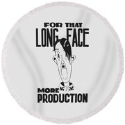 For That Long Face - More Production Round Beach Towel