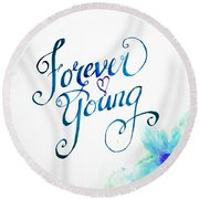 Forever Young By Jan Marvin Round Beach Towel