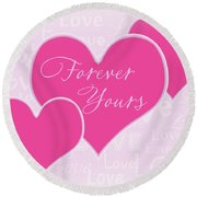 Forever Yours Round Beach Towel