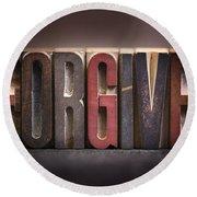 Forgive - Antique Letterpress Letters Round Beach Towel