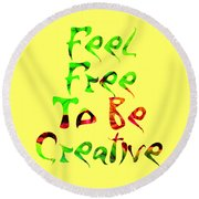 Free To Be Creative Round Beach Towel
