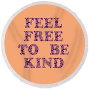 Free To Be Kind Round Beach Towel