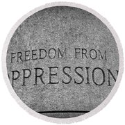 Freedom From Oppression Round Beach Towel