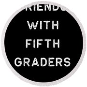 Friends With Fifth Graders Light Cute Fifth Grade Teacher Appreciation Gift Cute 5th Round Beach Towel