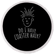 Fun Roller Coaster Gift Do I Have Coaster Hair Round Beach Towel