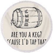Funny Beer Card - Valentine's Day - Anniversary Or Birthday - Craft Beer - I'd Tap That Round Beach Towel