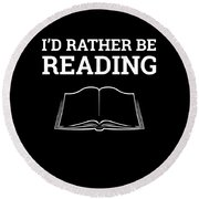 Funny Book Lover Design Book Nerd Design Id Rather Be Reading Round Beach Towel