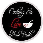 Funny Cooking Design Cooking Is Love Made Visible Shirt Round Beach Towel