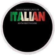 Funny Italian Gift Not Perfect Italian Flag Round Beach Towel