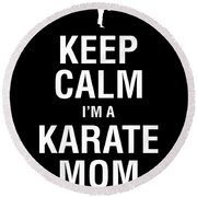 Funny Karate Design Keep Calm Im A Karate Mom White Light Round Beach Towel