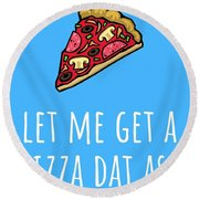 Funny Valentine Card - Anniversary Card - Birthday Card - Sexy Card - Pizza Dat Ass Round Beach Towel