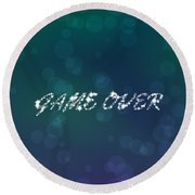 Game Over  Round Beach Towel