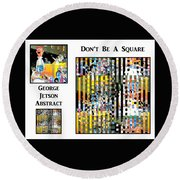 George Jetson Abstract - Don't Be A Square Round Beach Towel