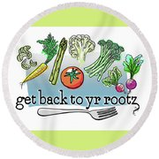 Get Back To Yr Rootz Round Beach Towel
