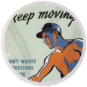 Get Hot Keep Moving Round Beach Towel