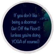 Get Off The Floor Yoga Mat Round Beach Towel
