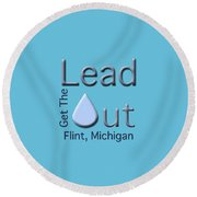 Get The Lead Out Flint Michigan Round Beach Towel