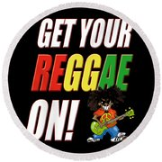 Get Your Reggae On Round Beach Towel
