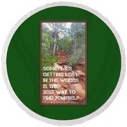 Getting Lost In The Woods Round Beach Towel