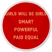 Girls Will Be Girls Round Beach Towel