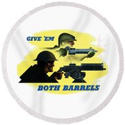 Give Em Both Barrels - Ww2 Propaganda Round Beach Towel